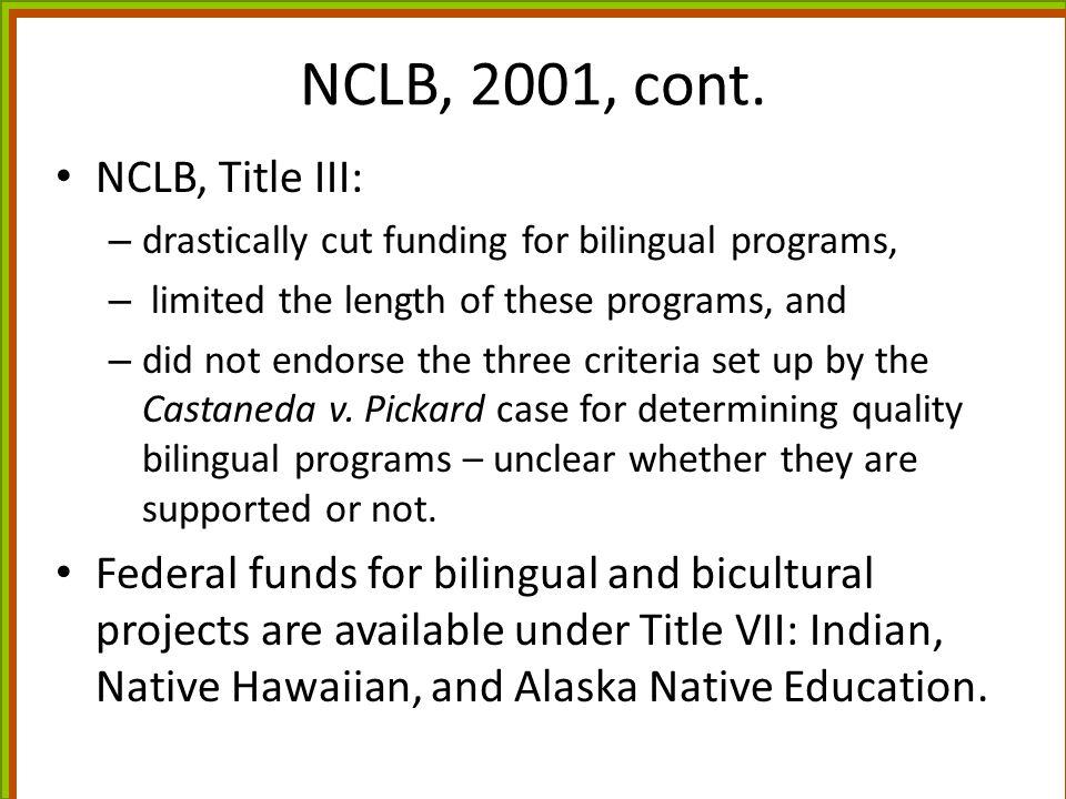 NCLB, 2001, cont. NCLB, Title III:
