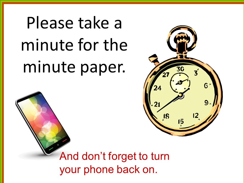 Please take a minute for the minute paper.