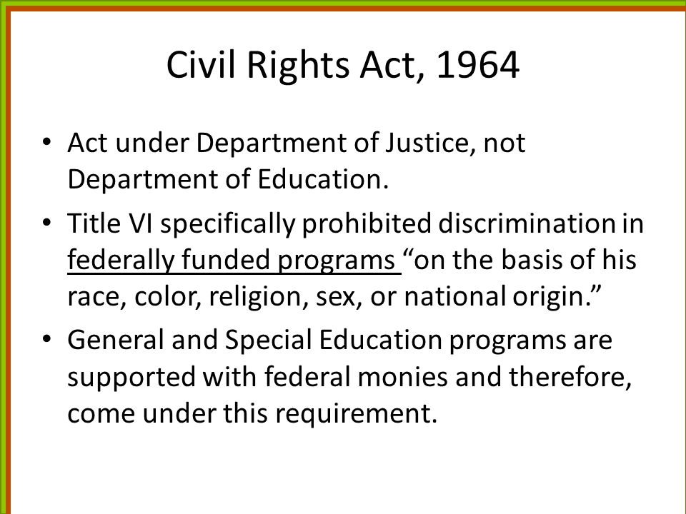 Civil Rights Act, 1964 Act under Department of Justice, not Department of Education.
