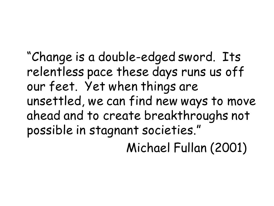 Change is a double-edged sword