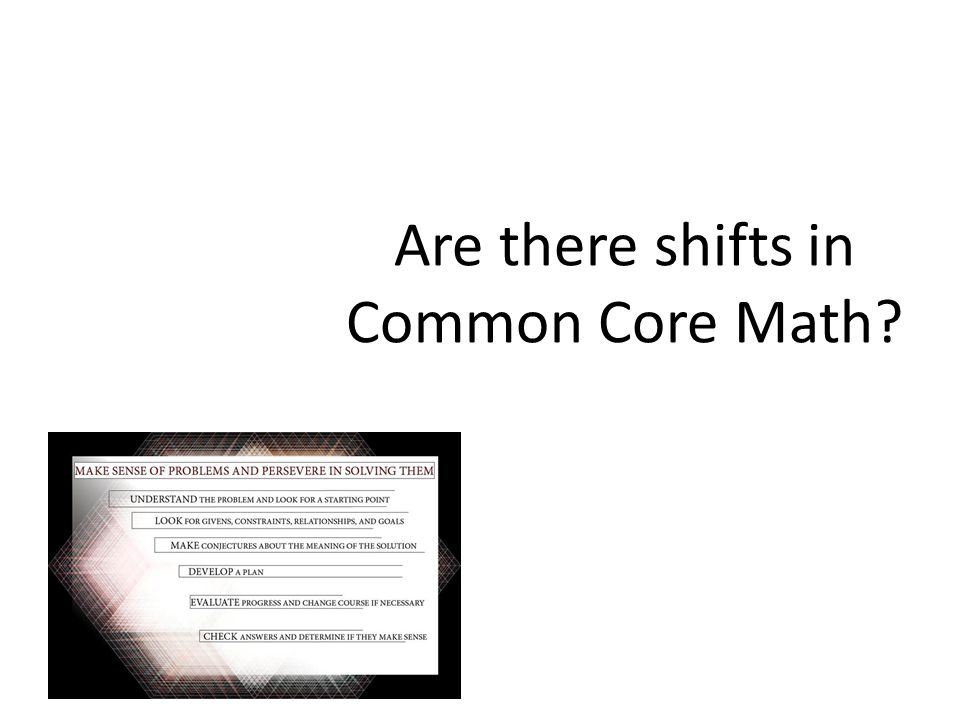 Are there shifts in Common Core Math