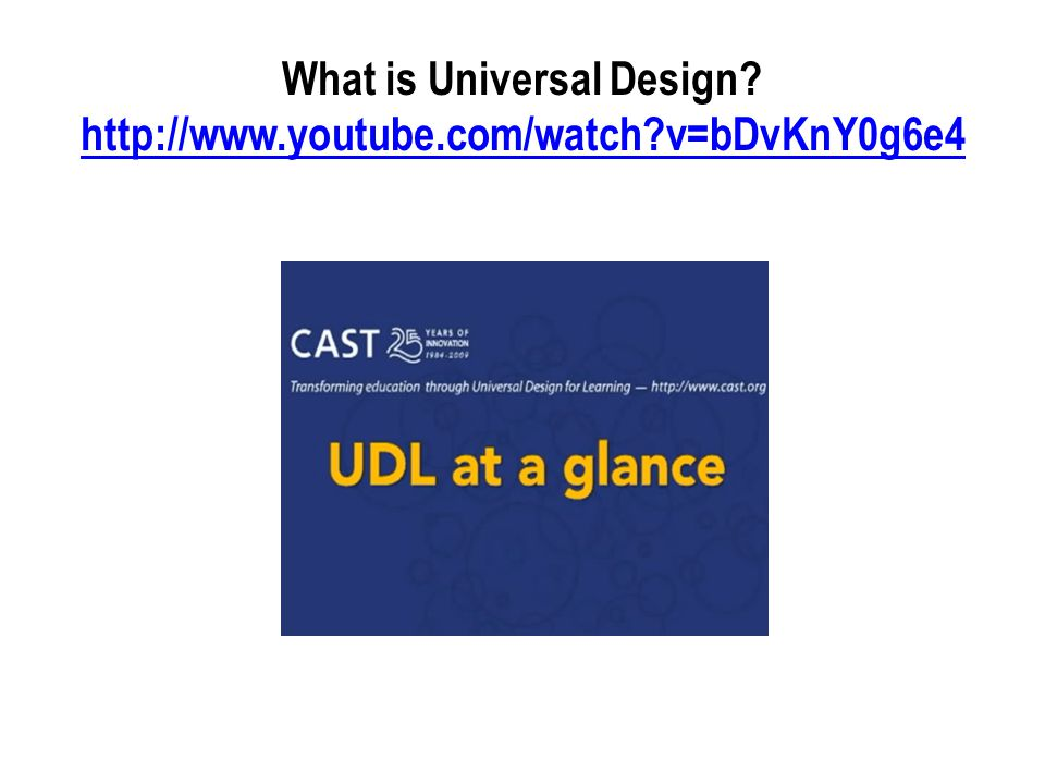 What is Universal Design http://www.youtube.com/watch v=bDvKnY0g6e4