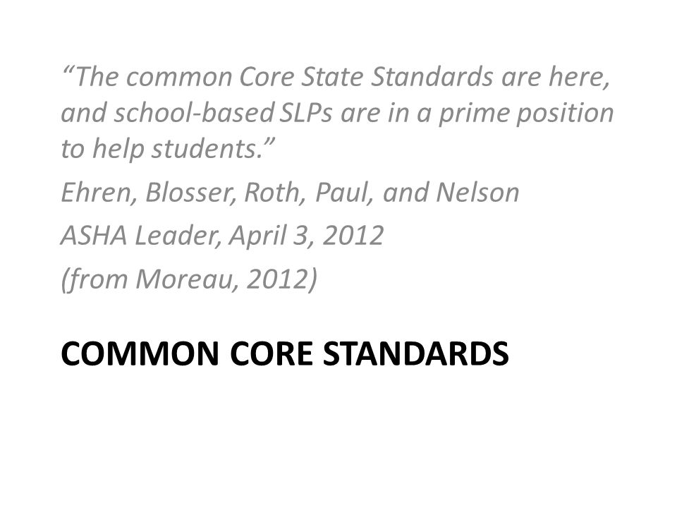 The common Core State Standards are here, and school-based SLPs are in a prime position to help students.