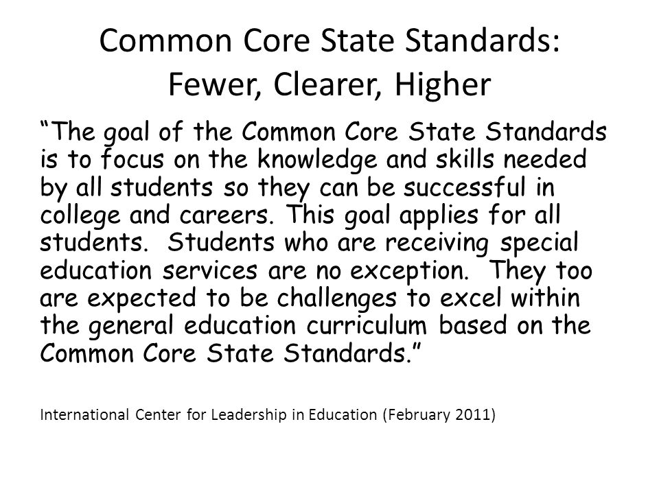 Common Core State Standards: Fewer, Clearer, Higher
