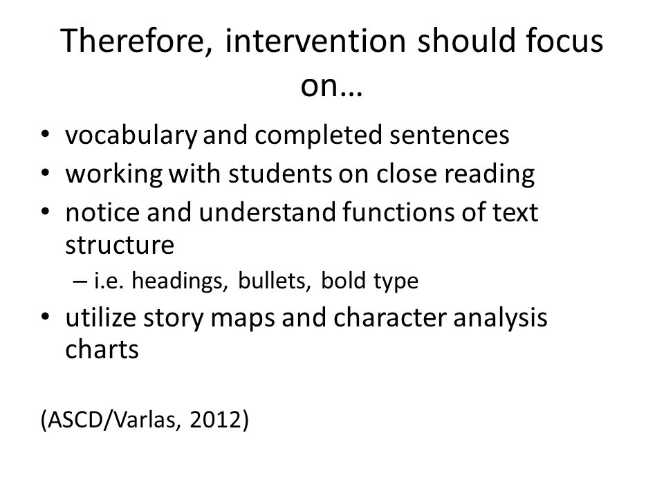 Therefore, intervention should focus on…