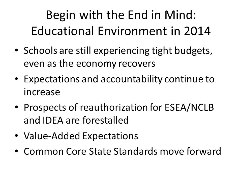 Begin with the End in Mind: Educational Environment in 2014