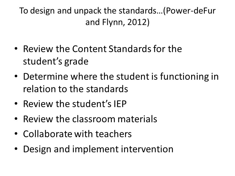 To design and unpack the standards…(Power-deFur and Flynn, 2012)
