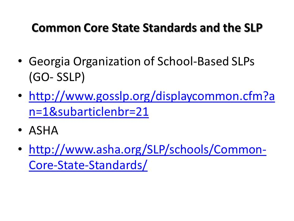 Common Core State Standards and the SLP