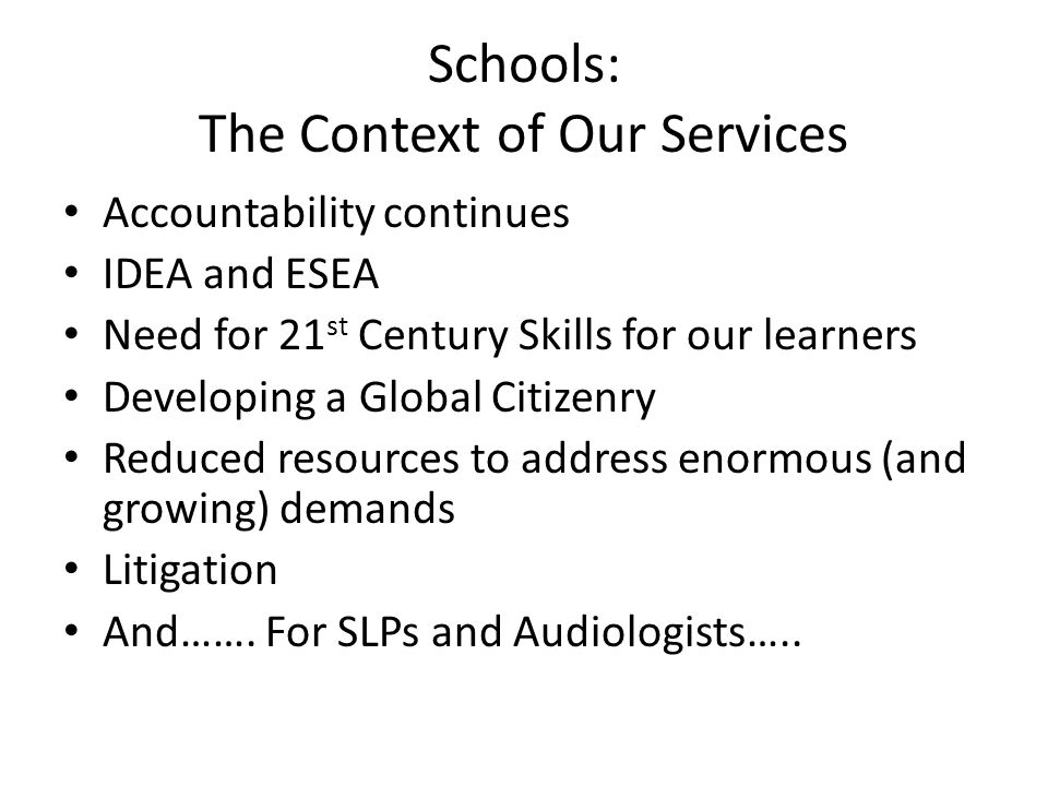 Schools: The Context of Our Services