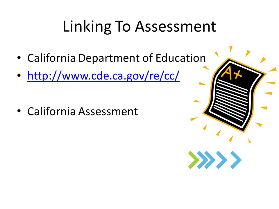 Linking To Assessment California Department of Education