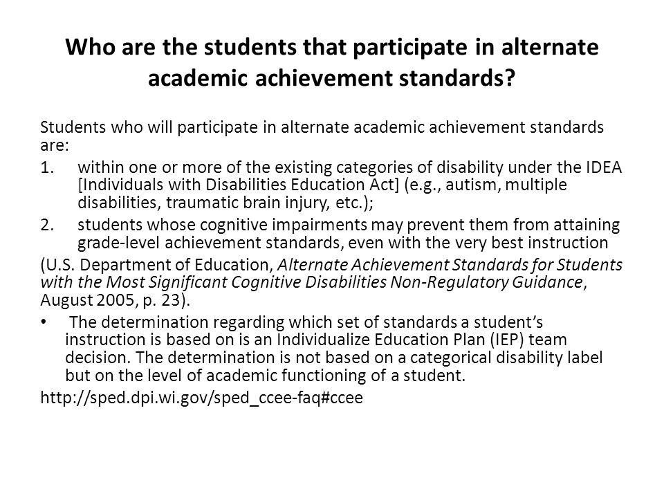 Who are the students that participate in alternate academic achievement standards