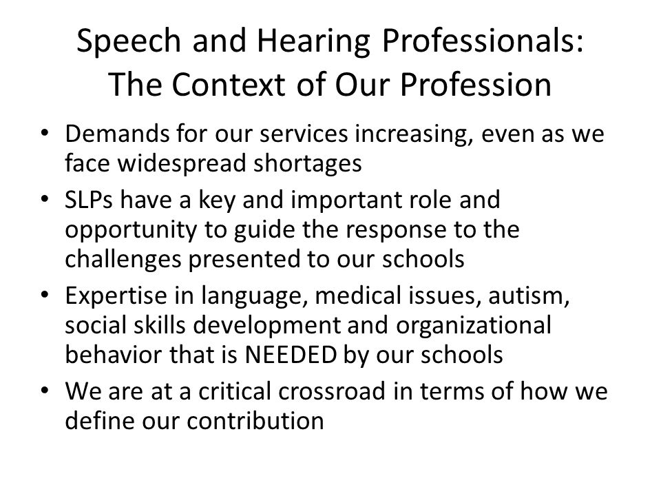 Speech and Hearing Professionals: The Context of Our Profession