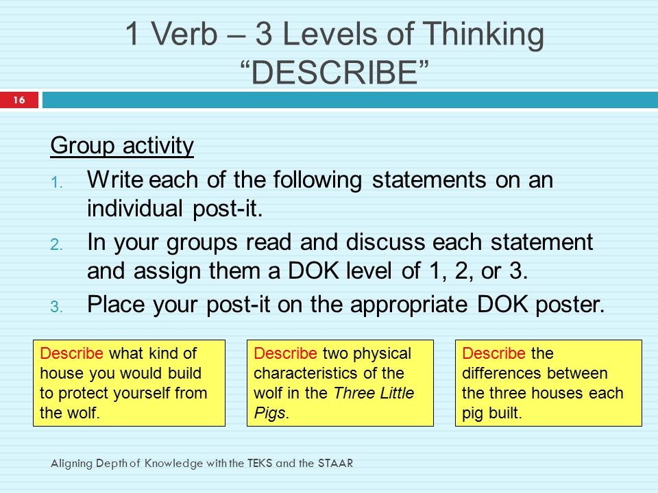 1 Verb – 3 Levels of Thinking DESCRIBE