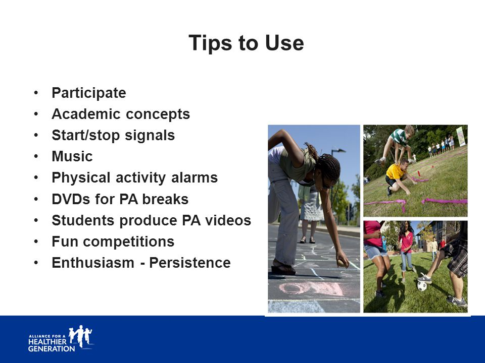 Tips to Use Participate Academic concepts Start/stop signals Music