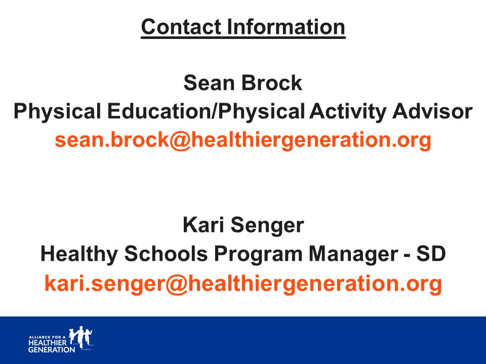 Contact Information Sean Brock. Physical Education/Physical Activity Advisor. sean.brock@healthiergeneration.org.