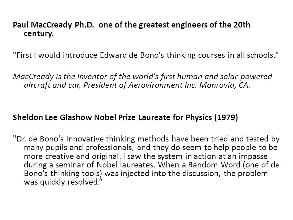 Paul MacCready Ph.D. one of the greatest engineers of the 20th century.