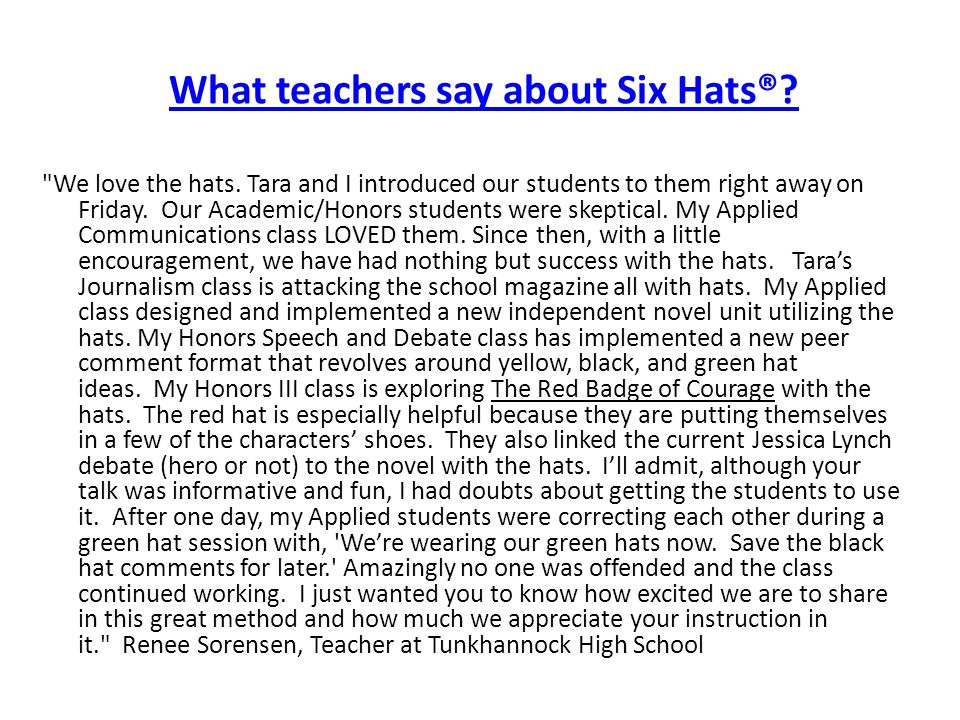 What teachers say about Six Hats®