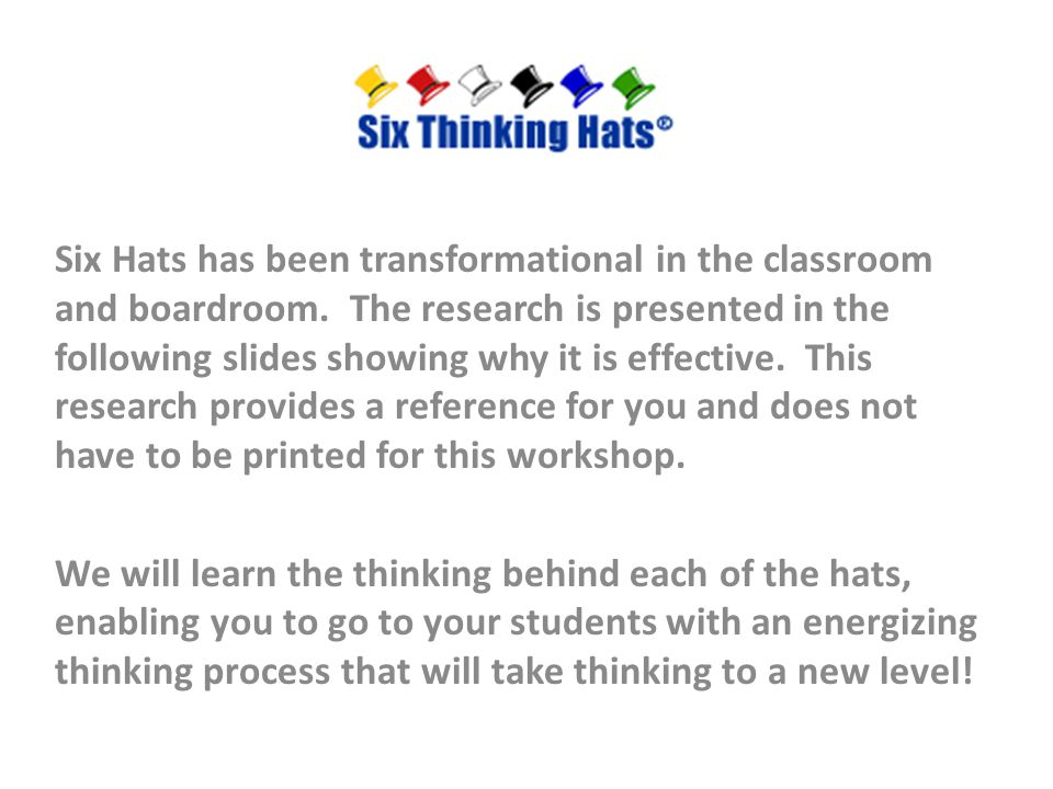 Six Hats has been transformational in the classroom and boardroom