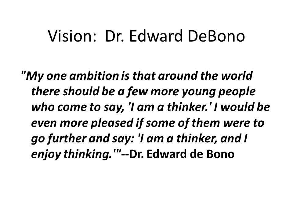 Vision: Dr. Edward DeBono