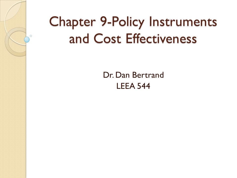 Chapter 9-Policy Instruments and Cost Effectiveness