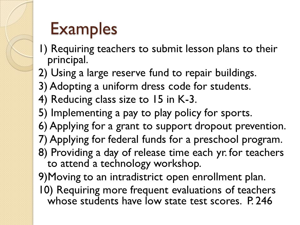 Examples 1) Requiring teachers to submit lesson plans to their principal. 2) Using a large reserve fund to repair buildings.