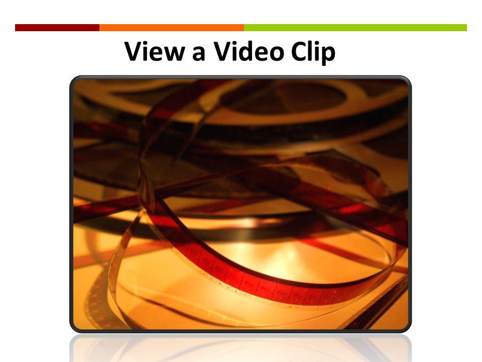 View a Video Clip