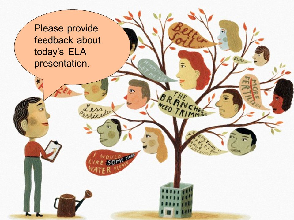 Please provide feedback about today's ELA presentation.