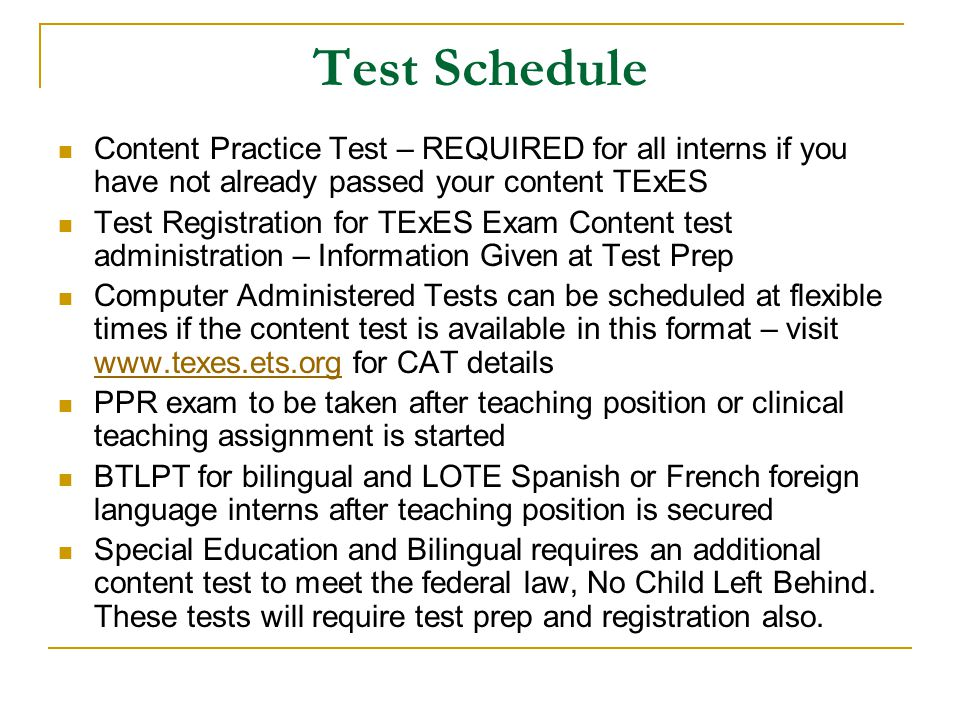 Test Schedule Content Practice Test – REQUIRED for all interns if you have not already passed your content TExES.