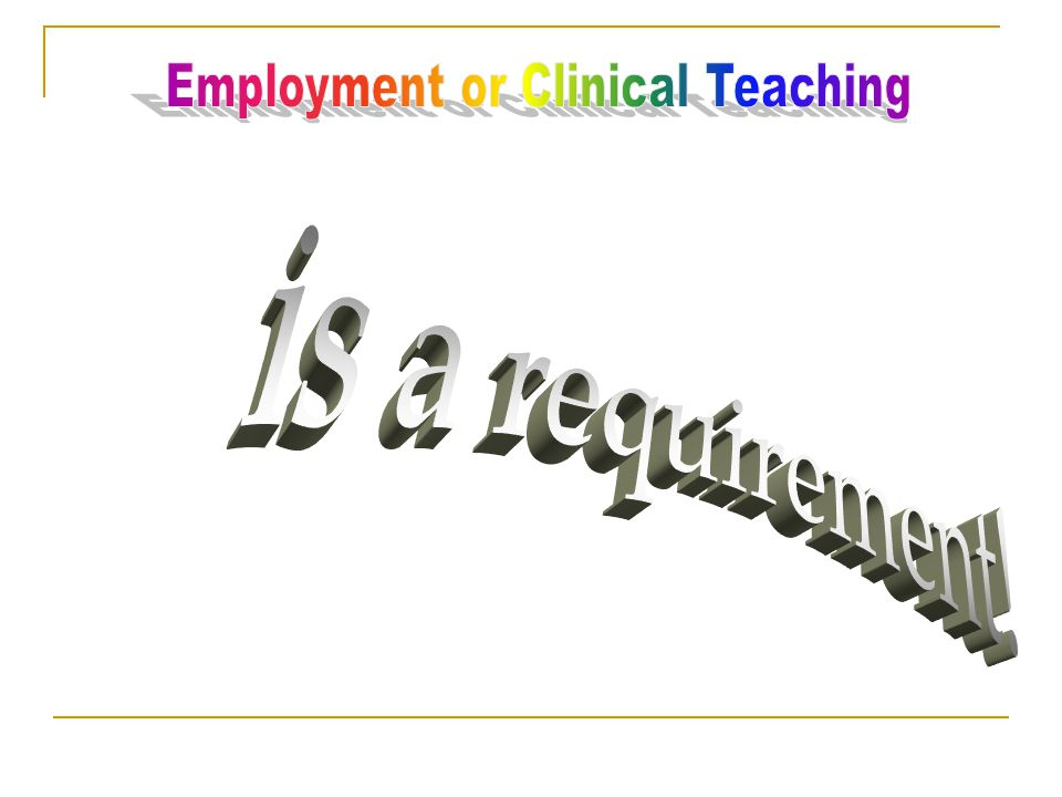 Employment or Clinical Teaching