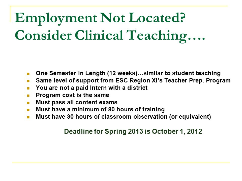 Employment Not Located Consider Clinical Teaching….