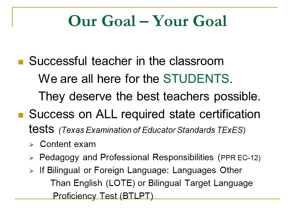 Our Goal – Your Goal Successful teacher in the classroom