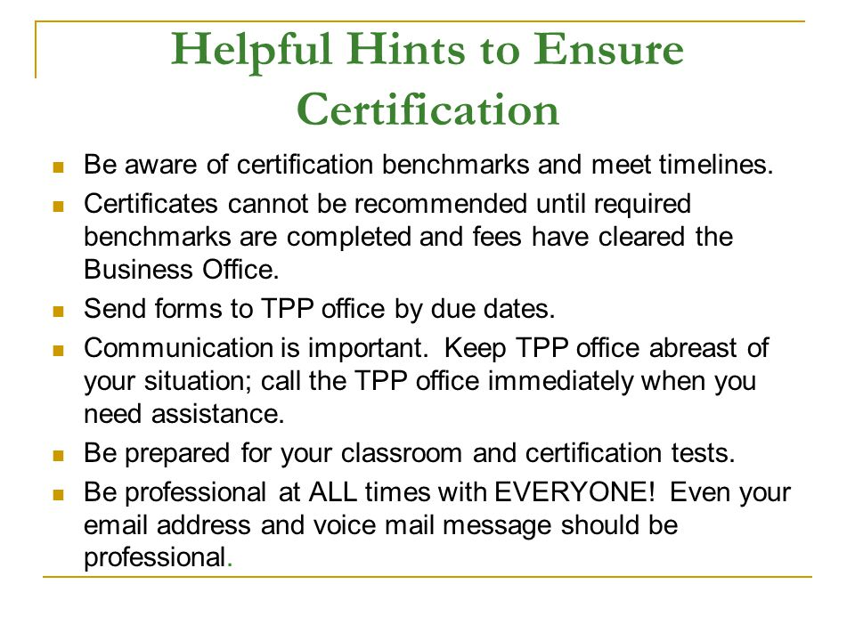 Helpful Hints to Ensure Certification