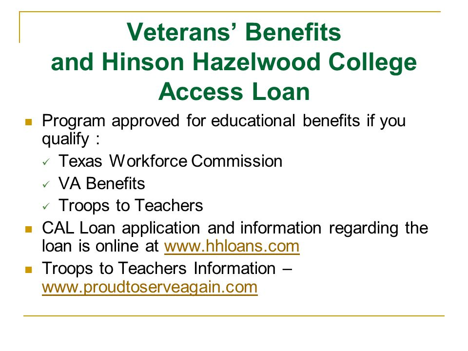 Veterans' Benefits and Hinson Hazelwood College Access Loan