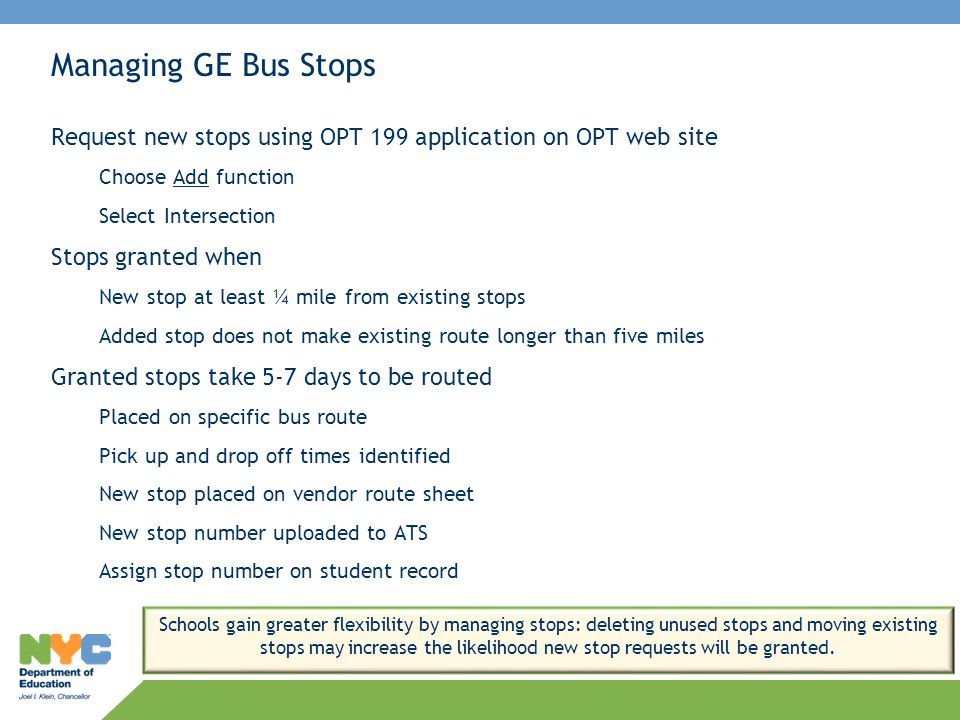 Managing GE Bus Stops Request new stops using OPT 199 application on OPT web site. Choose Add function.