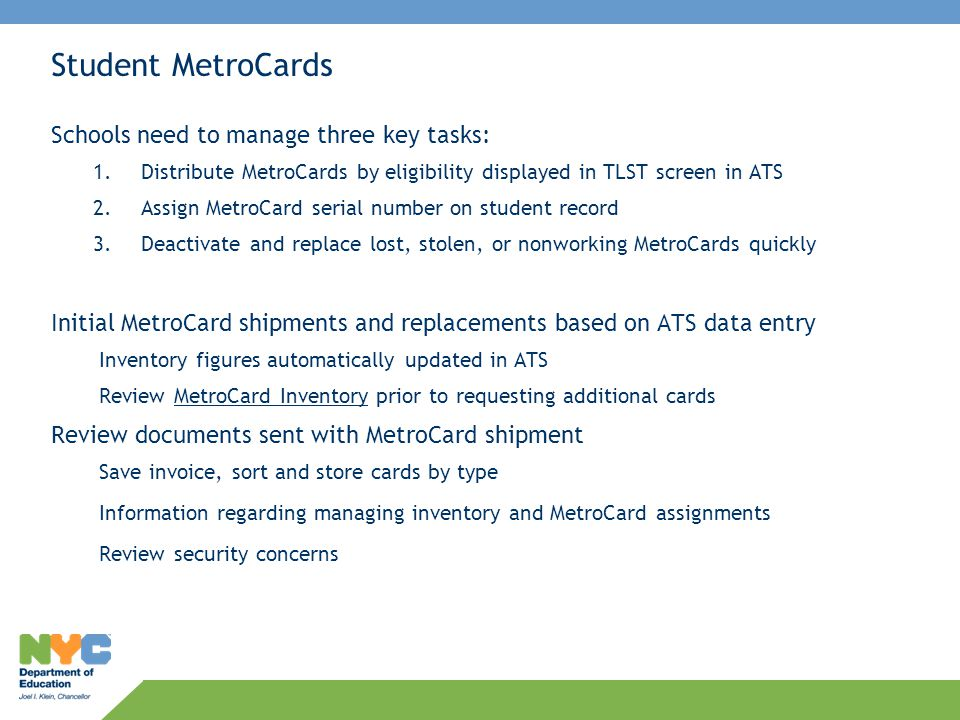 Student MetroCards Schools need to manage three key tasks: