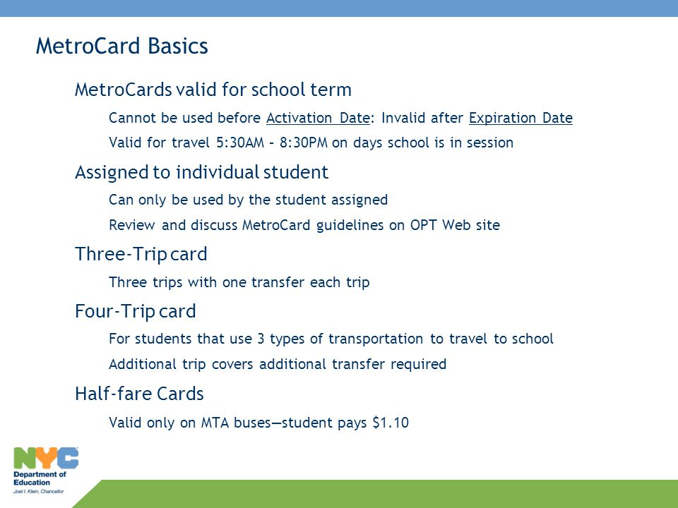 MetroCard Basics MetroCards valid for school term