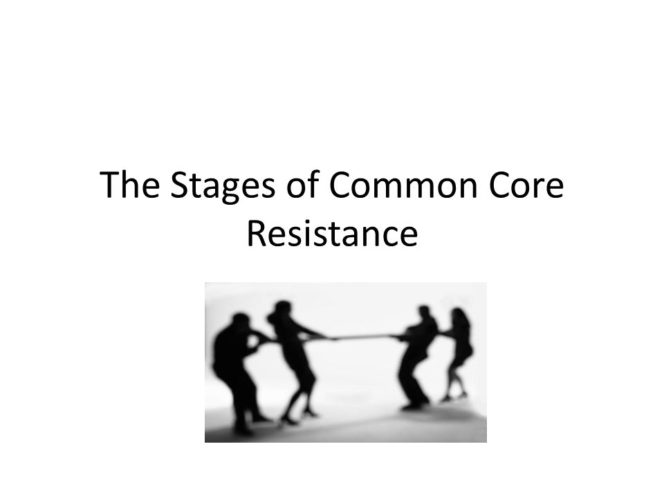 The Stages of Common Core Resistance