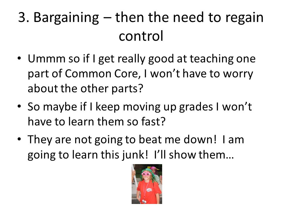 3. Bargaining – then the need to regain control