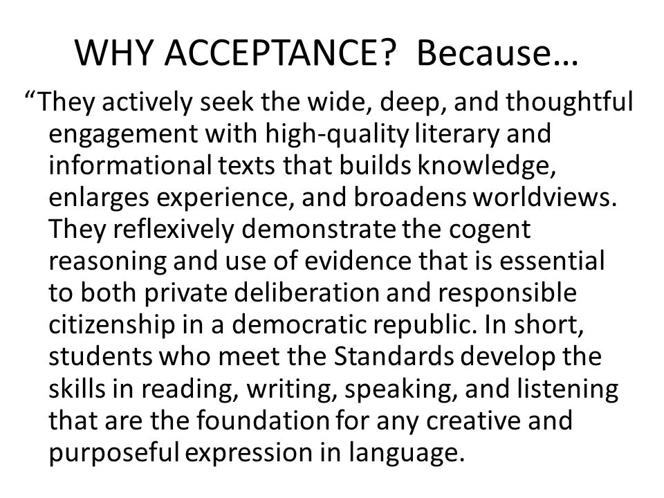 WHY ACCEPTANCE Because…