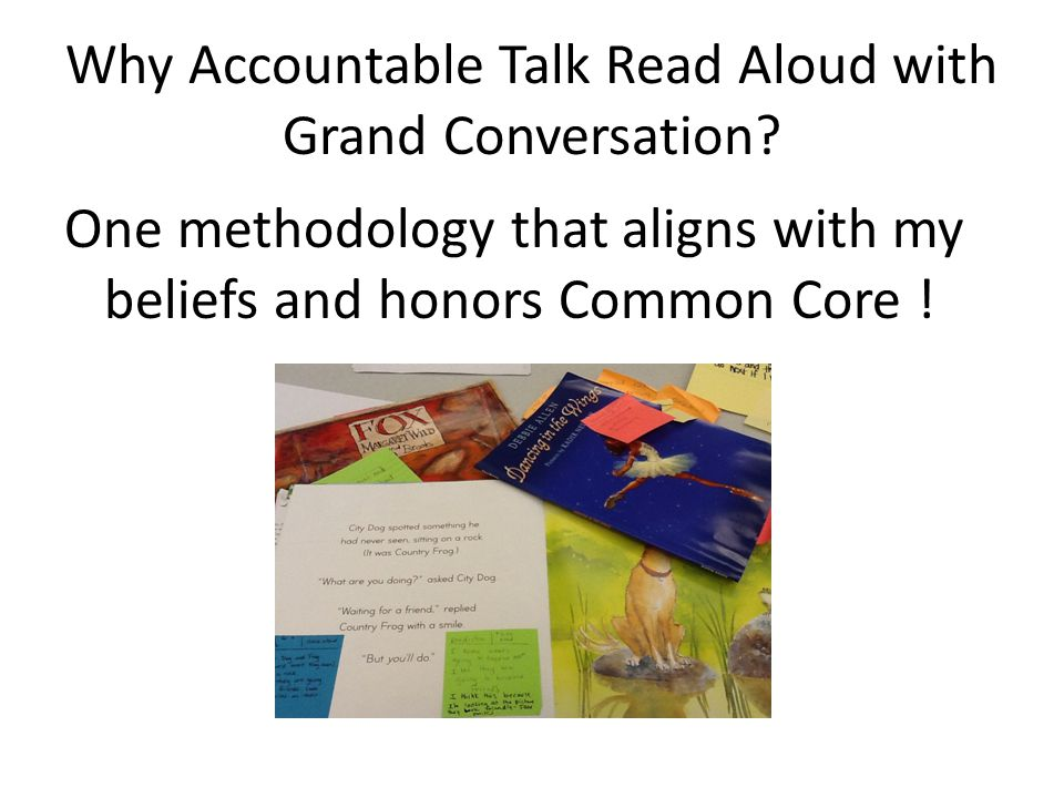 Why Accountable Talk Read Aloud with Grand Conversation