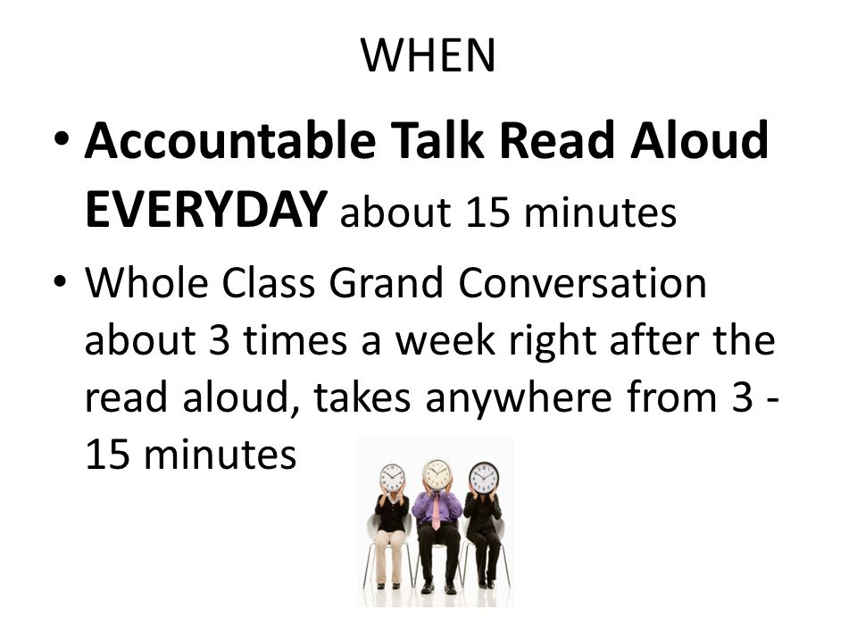 Accountable Talk Read Aloud EVERYDAY about 15 minutes