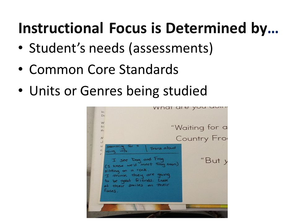 Instructional Focus is Determined by…
