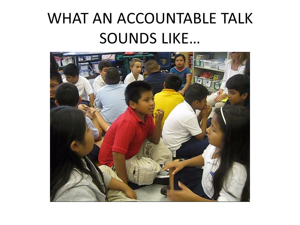 WHAT AN ACCOUNTABLE TALK SOUNDS LIKE…