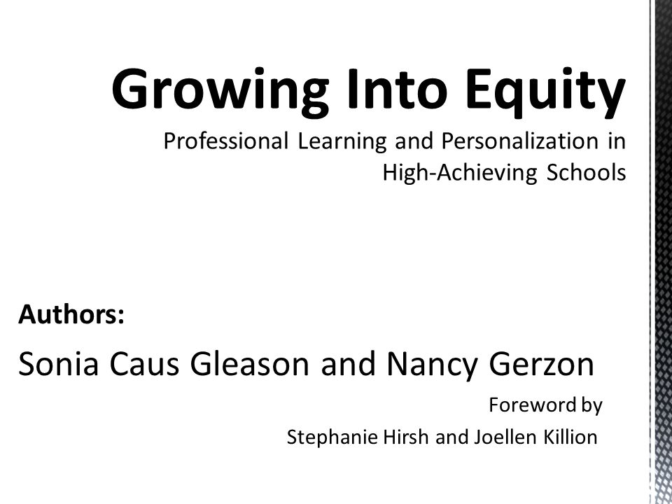 Growing Into Equity Professional Learning and Personalization in High-Achieving Schools