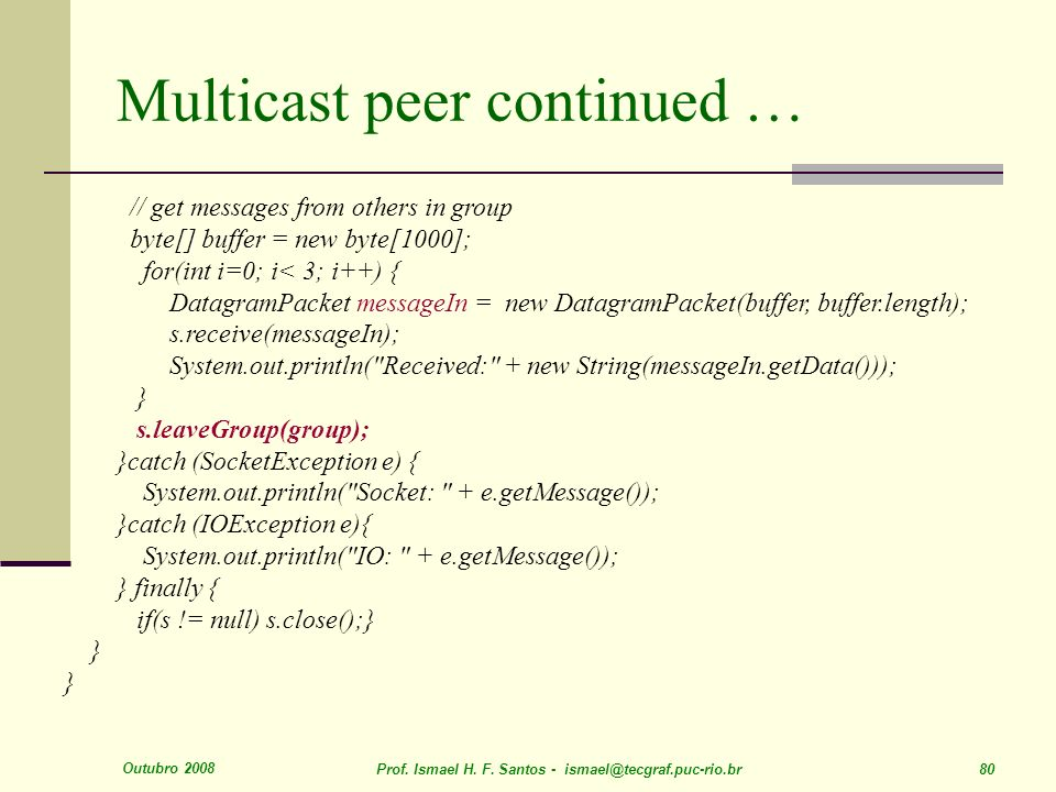 Multicast peer continued …