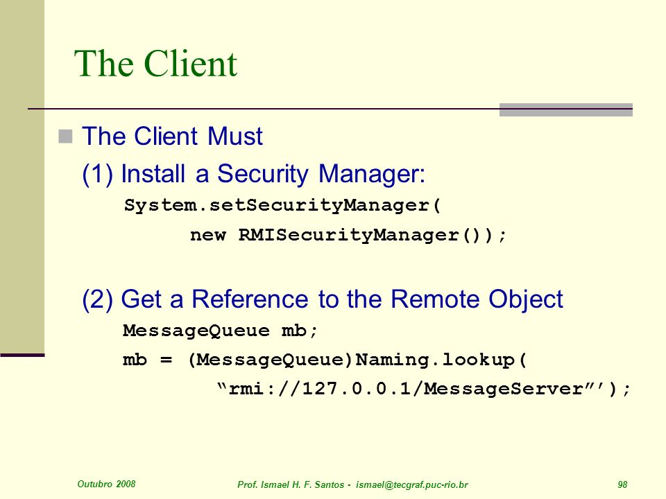 The Client The Client Must (1) Install a Security Manager: