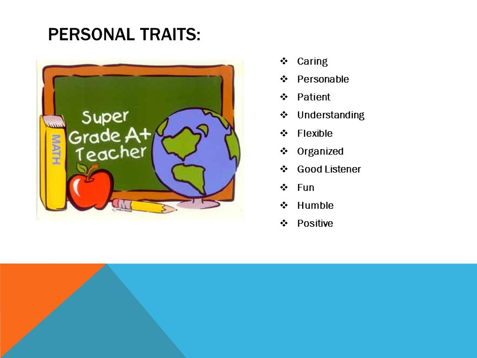 Personal traits: Caring Personable Patient Understanding Flexible