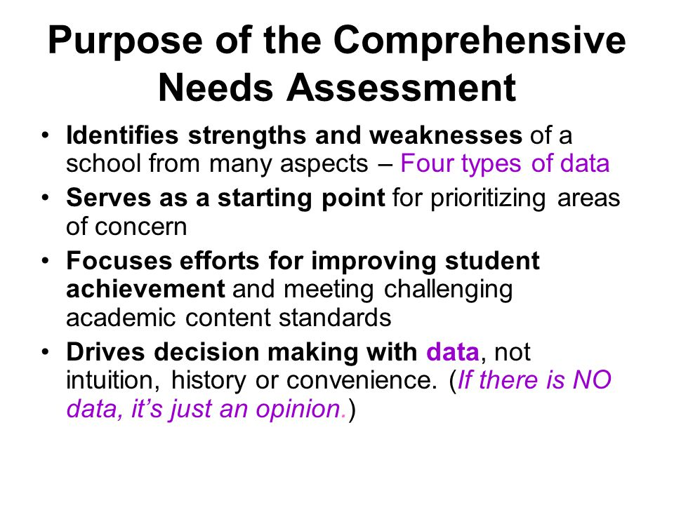 Purpose of the Comprehensive Needs Assessment