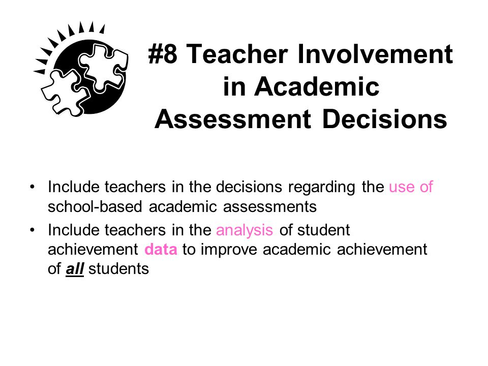 #8 Teacher Involvement in Academic Assessment Decisions
