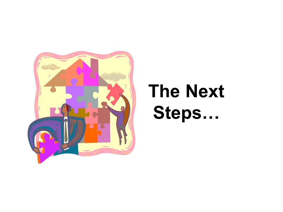 The Next Steps…